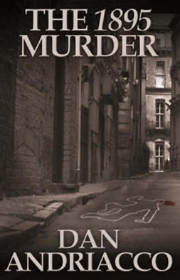 Andriacco, Dan - The 1895 Murder, ebook