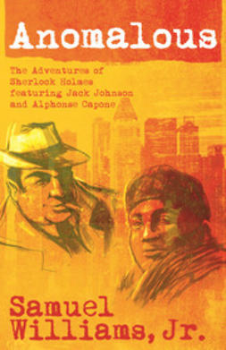 Williams, Samuel - Anomalous: The Adventures of Sherlock Holmes, ebook