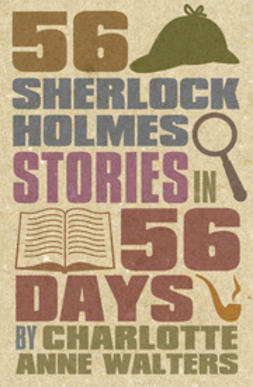 Walters, Charlotte - 56 Sherlock Holmes Stories in 56 Days, ebook
