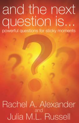 Alexander, Rachel - And the Next Question is..., ebook