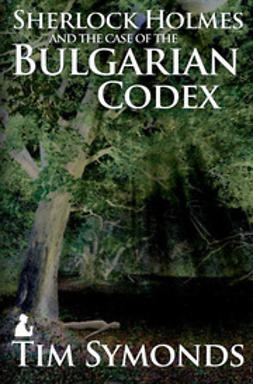 Symonds, Tim - Sherlock Holmes and The Case of The Bulgarian Codex, ebook