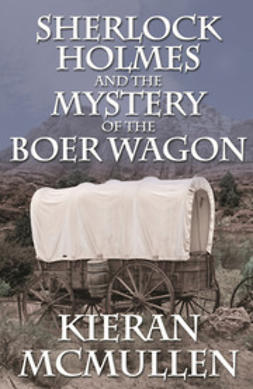McMullen, Kieran - Sherlock Holmes and the Mystery of the Boer Wagon, ebook