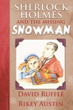Ruffle, David - Sherlock Holmes and the Missing Snowman, e-kirja