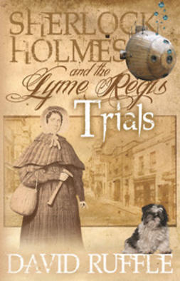 Ruffle, David - Sherlock Holmes and the Lyme Regis Trials, e-kirja