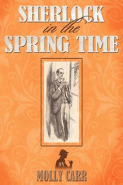 Carr, Molly - Sherlock in the Spring Time, ebook