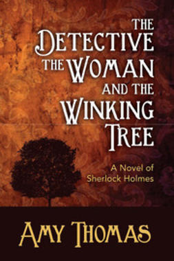 Thomas, Amy - The Detective, The Woman and the Winking Tree, ebook