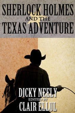 Neely, Dicky - Sherlock Holmes and The Texas Adventure, e-bok