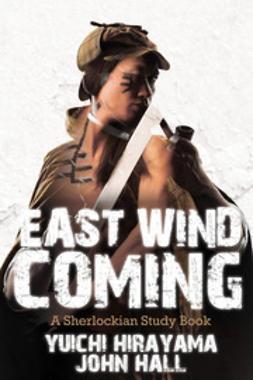 Hirayama, Yuichi - East Wind Coming, e-bok