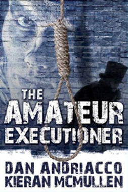 Andriacco, Dan - The Amateur Executioner, ebook