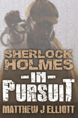 Elliott, Matthew J - Sherlock Holmes in Pursuit, ebook