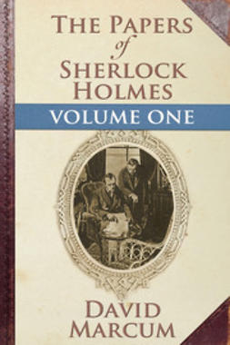 Marcum, David - The Papers of Sherlock Holmes Volume I, ebook