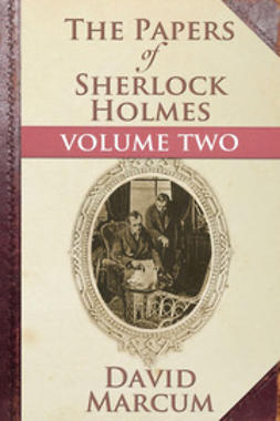 Marcum, David - The Papers of Sherlock Holmes Volume II, ebook