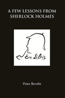 Bevelin, Peter - A Few Lessons from Sherlock Holmes, ebook
