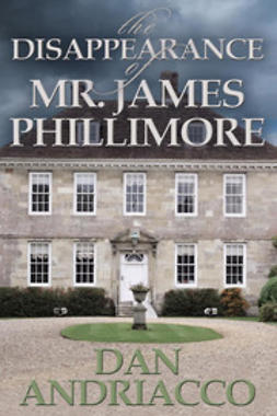 Andriacco, Dan - The Disappearance of Mr James Phillimore, ebook