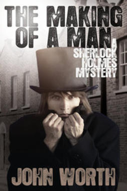 Worth, John - The Making Of A Man, ebook