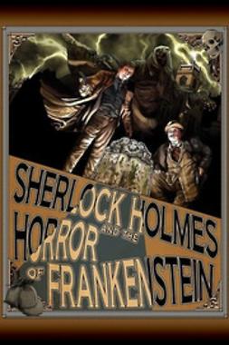Kuhns, Luke - Sherlock Holmes and The Horror of Frankenstein, e-kirja