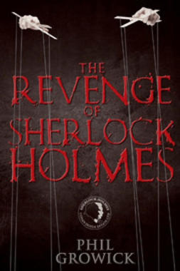 Growick, Phil - The Revenge of Sherlock Holmes, e-bok