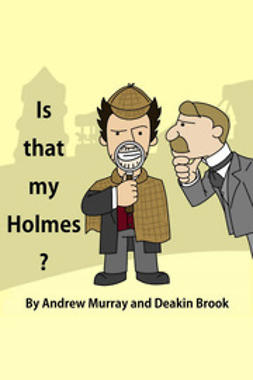 Murray, Andrew - Is That My Holmes?, ebook