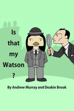 Murray, Andrew - Is That My Watson?, ebook