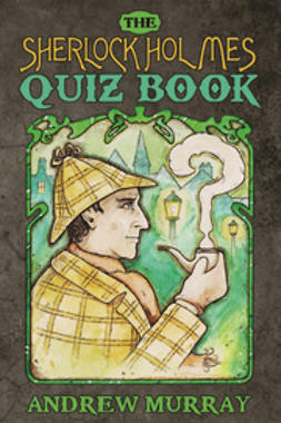 Murray, Andrew - The Sherlock Holmes Quiz Book, ebook