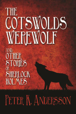 Andersson, Peter K. - The Cotswolds Werewolf and other Stories of Sherlock Holmes, e-bok