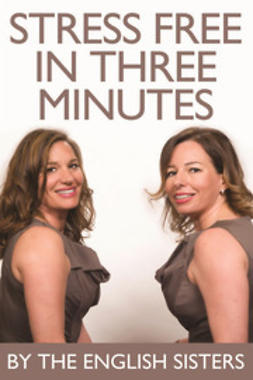 Sisters, The English - Stress Free in Three Minutes, ebook