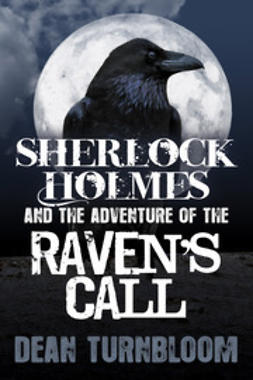 Turnbloom, Dean - Sherlock Holmes and The Adventure of The Raven's Call, ebook
