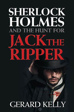 Kelly, Gerard - Sherlock Holmes and the Hunt for Jack the Ripper, ebook