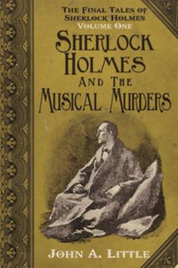 Little, John A. - The Final Tales of Sherlock Holmes - Volume 1, ebook