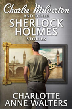 Walters, Charlotte Anne - Charlie Milverton and other Sherlock Holmes Stories, ebook