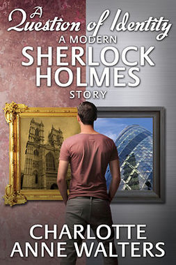 Walters, Charlotte Anne - A Question of Identity - A Modern Sherlock Holmes Story, ebook