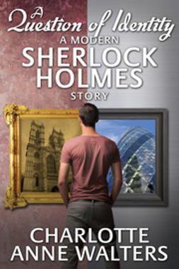 A Question of Identity - A Modern Sherlock Holmes Story