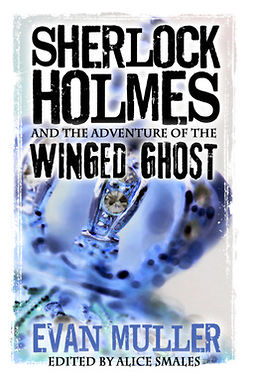 Muller, Evan - Sherlock Holmes and The Adventure of The Winged Ghost, ebook