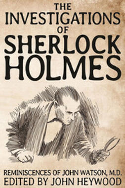 Heywood, John - The Investigations of Sherlock Holmes, e-kirja