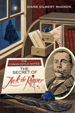 Madsen, Diane Gilbert - The Conan Doyle Notes: The Secret of Jack The Ripper, ebook