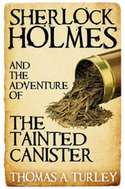Turley, Thomas A. - Sherlock Holmes and the Adventure of the Tainted Canister, ebook