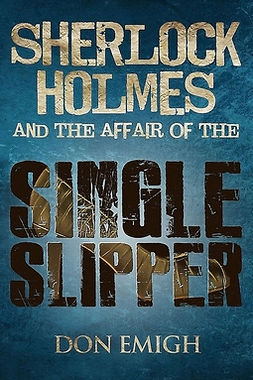 Emigh, Don - Sherlock Holmes and The Affair of The Single Slipper, ebook