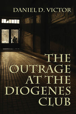 Victor, Daniel D - The Outrage at the Diogenes Club, ebook