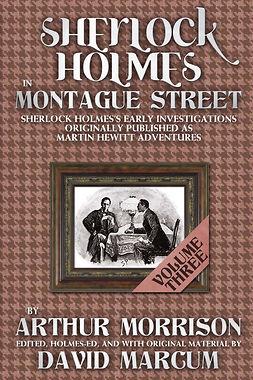 Morrison, Arthur - Sherlock Holmes in Montague Street - Volume 3, e-kirja