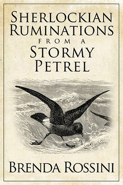 Rossini, Brenda - Sherlockian Ruminations from a Stormy Petrel, ebook