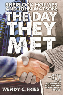 Fries, Wendy C. - Sherlock Holmes and John Watson: The Day They Met, e-kirja