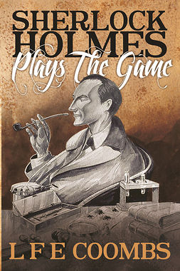 Coombs, Leslie - Sherlock Holmes Plays the Game, ebook