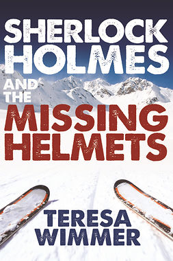 Wimmer, Teresa - Sherlock Holmes and the Missing Helmets, ebook