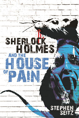 Seitz, Stephen - Sherlock Holmes and The House of Pain, ebook