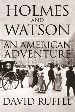 Ruffle, David - Holmes and Watson – An American Adventure, ebook