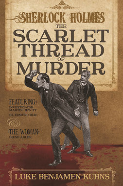 Kuhns, Luke Benjamen - Sherlock Holmes and The Scarlet Thread of Murder, e-kirja