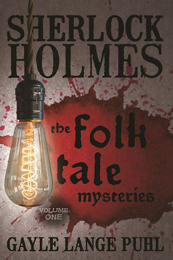 Puhl, Gayle Lange - Sherlock Holmes and the Folk Tale Mysteries - Volume 1, ebook