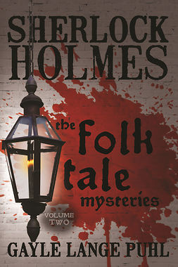 Puhl, Gayle Lange - Sherlock Holmes and the Folk Tale Mysteries - Volume 2, e-kirja