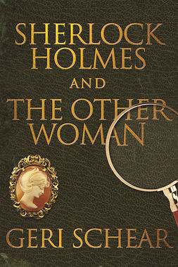 Schear, Geri - Sherlock Holmes and The Other Woman, ebook