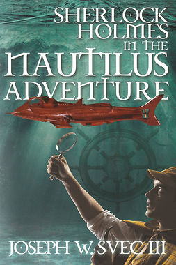 III, Joseph W. Svec - Sherlock Holmes in The Nautilus Adventure, ebook